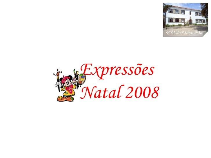 EB1 do Montelhão Expressões Natal 2008