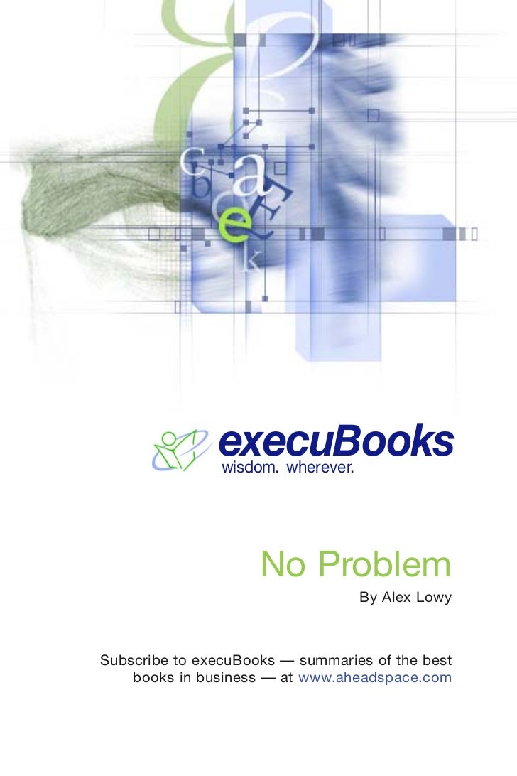 execuBooks                wisdom. wherever.                     No Problem                                    By Alex Lowy...