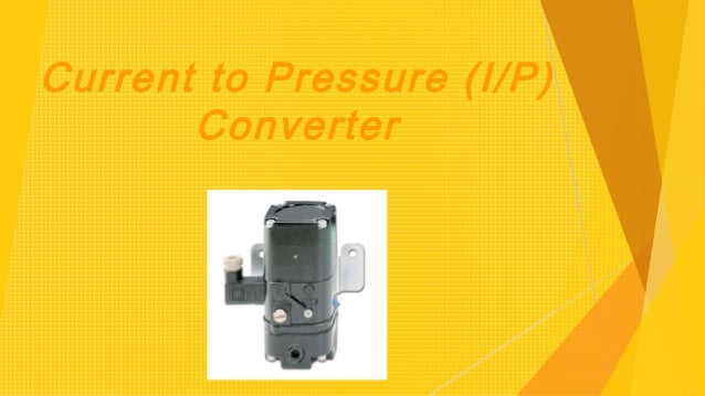Current to pneumatic converter for process control.