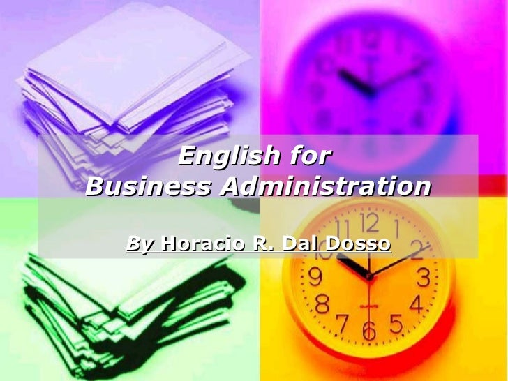 English forBusiness Administration  By Horacio R. Dal Dosso