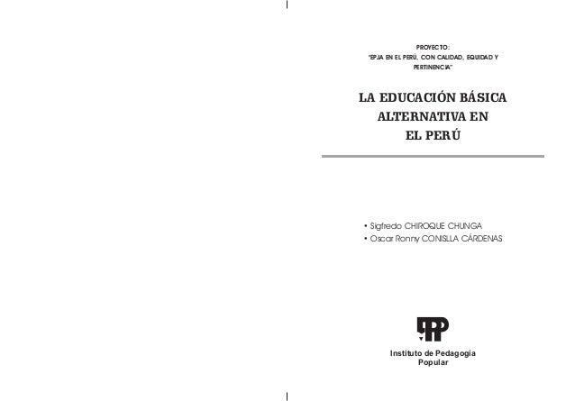 """PROYECTO: """"EPJA EN EL PERÚ, CON CALIDAD, EQUIDAD Y PERTINENCIA""""  LA EDUCACIÓN BÁSICA ALTERNATIVA EN EL PERÚ  • Sigfredo CH..."""