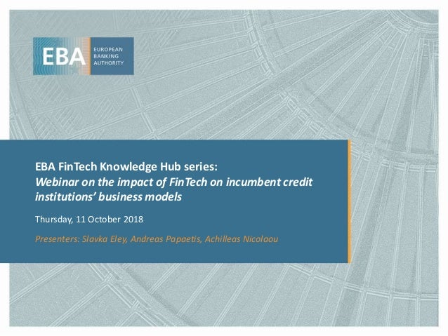 EBA FinTech Knowledge Hub series: Webinar on the impact of FinTech on incumbent credit institutions' business models Thurs...