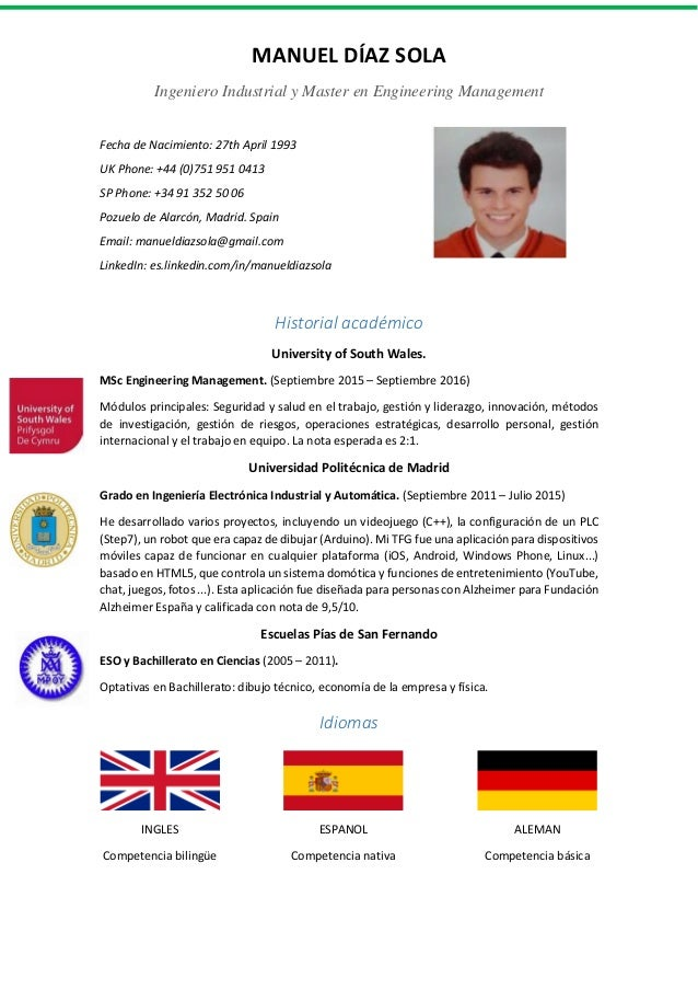 MANUEL DÍAZ SOLA Ingeniero Industrial y Master en Engineering Management Fecha de Nacimiento: 27th April 1993 UK Phone: +4...