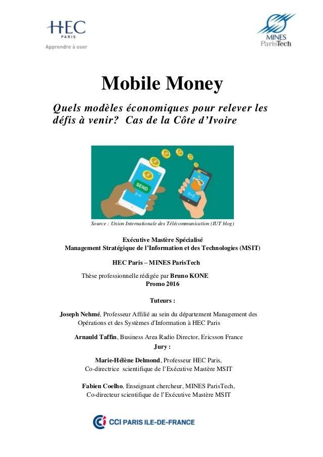 Mobile Money Quels modèles économiques pour relever les défis à venir? Cas de la Côte d'Ivoire Source : Union Internationa...