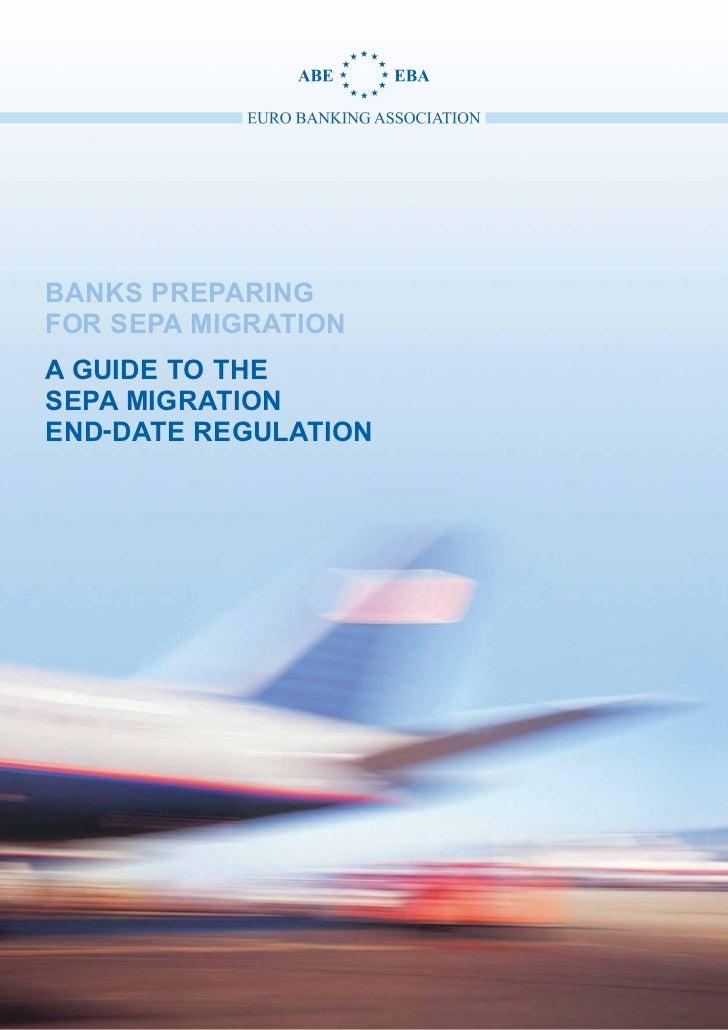 Banks Preparingfor SEPA MigrationA Guide to theSEPA MigrationEnd-Date Regulation