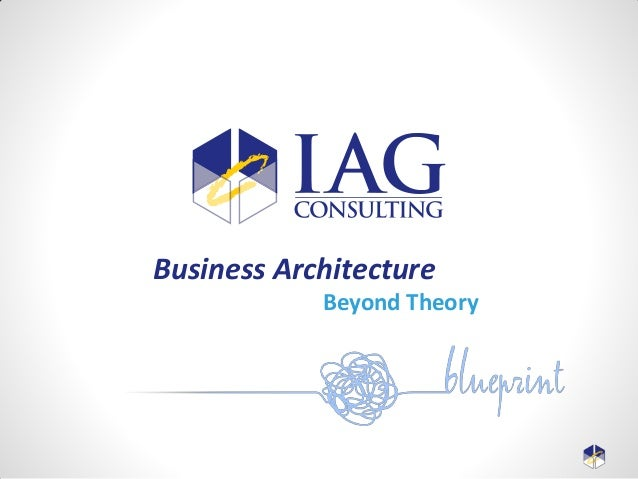 Business Architecture Beyond Theory