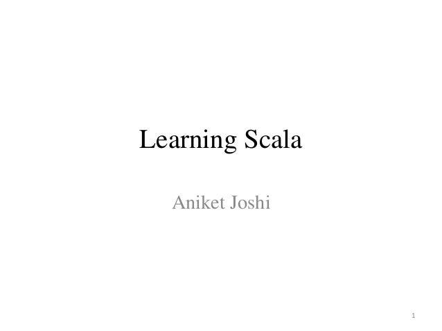 Learning Scala Aniket Joshi 1