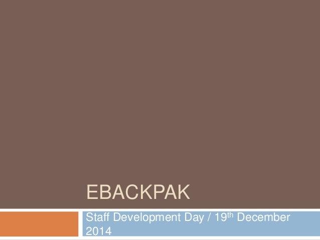 EBACKPAK Staff Development Day / 19th December 2014