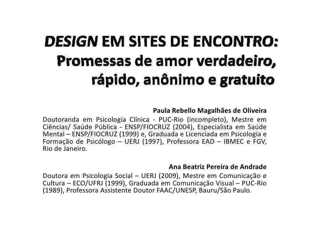 Paula Rebello Magalhães de OliveiraDoutoranda em Psicologia Clínica - PUC-Rio (incompleto), Mestre emCiências/ Saúde Públi...