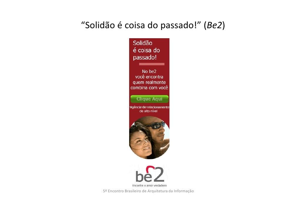 """""""Solidão é coisa do passado!"""" (Be2)     5º Encontro Brasileiro de Arquitetura da Informação"""
