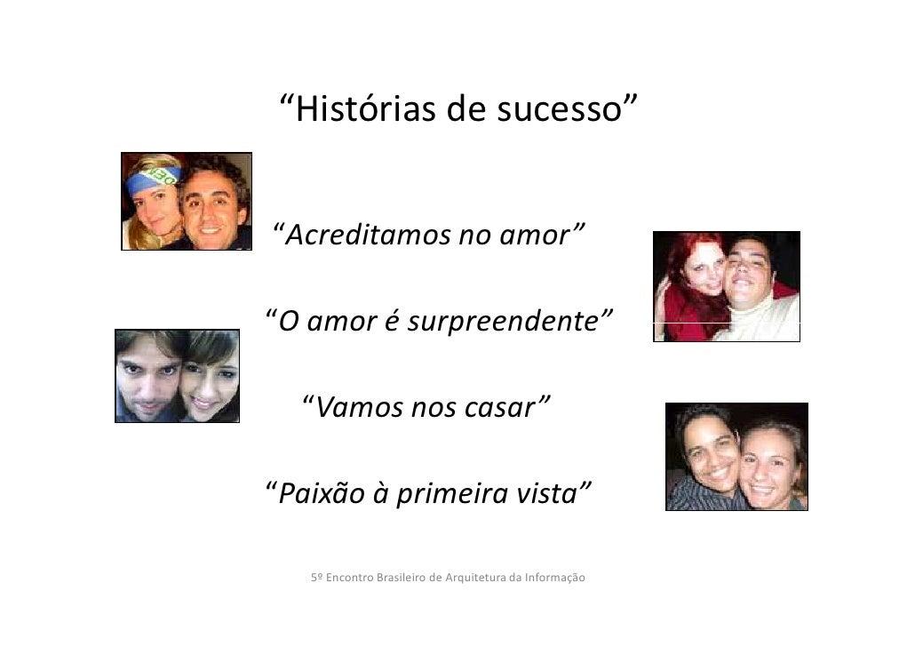 """""""Histórias de sucesso""""""""Acreditamos no amor""""""""O amor é surpreendente""""  """"Vamos nos casar""""""""Paixão à primeira vista""""   5º Encon..."""