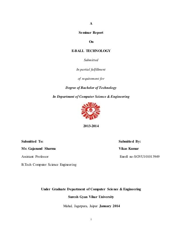 A  Seminar Report  On  E-BALL TECHNOLOGY  Submitted  In partial fulfillment  of requirement for  Degree of Bachelor of Tec...
