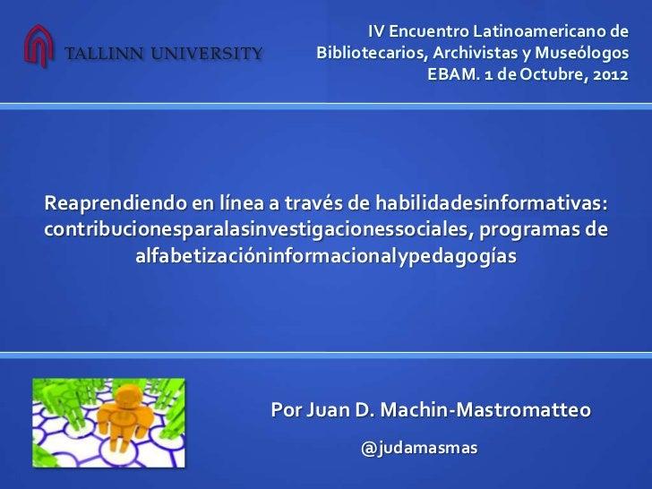 IV Encuentro Latinoamericano de                            Bibliotecarios, Archivistas y Museólogos                       ...