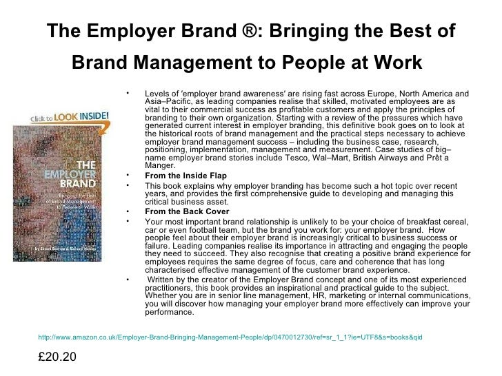 The Employer Brand ®: Bringing the Best of Brand Management to People at Work   <ul><li>Levels of ′employer brand awarenes...