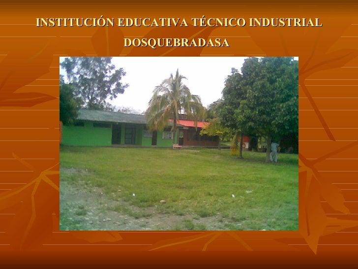 INSTITUCIÓN EDUCATIVA TÉCNICO INDUSTRIAL DOSQUEBRADASA