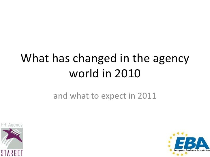 What has changed in the agency world in 2010<br />and what to expect in 2011<br />