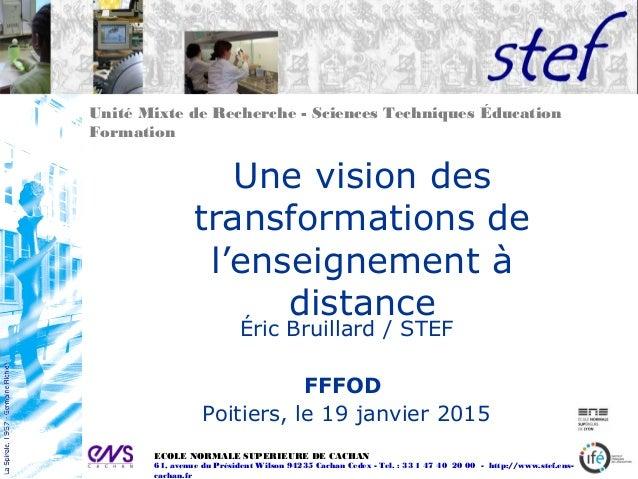Unité Mixte de Recherche - Sciences Techniques Éducation Formation ECOLE NORMALE SUPERIEURE DE CACHAN 61, avenue du Présid...