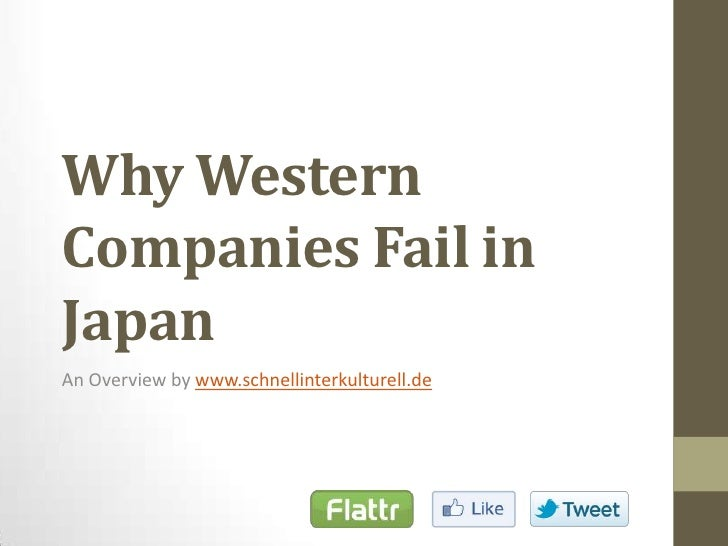 Why Western Companies Fail in Japan<br />An Overviewbywww.schnellinterkulturell.de<br />