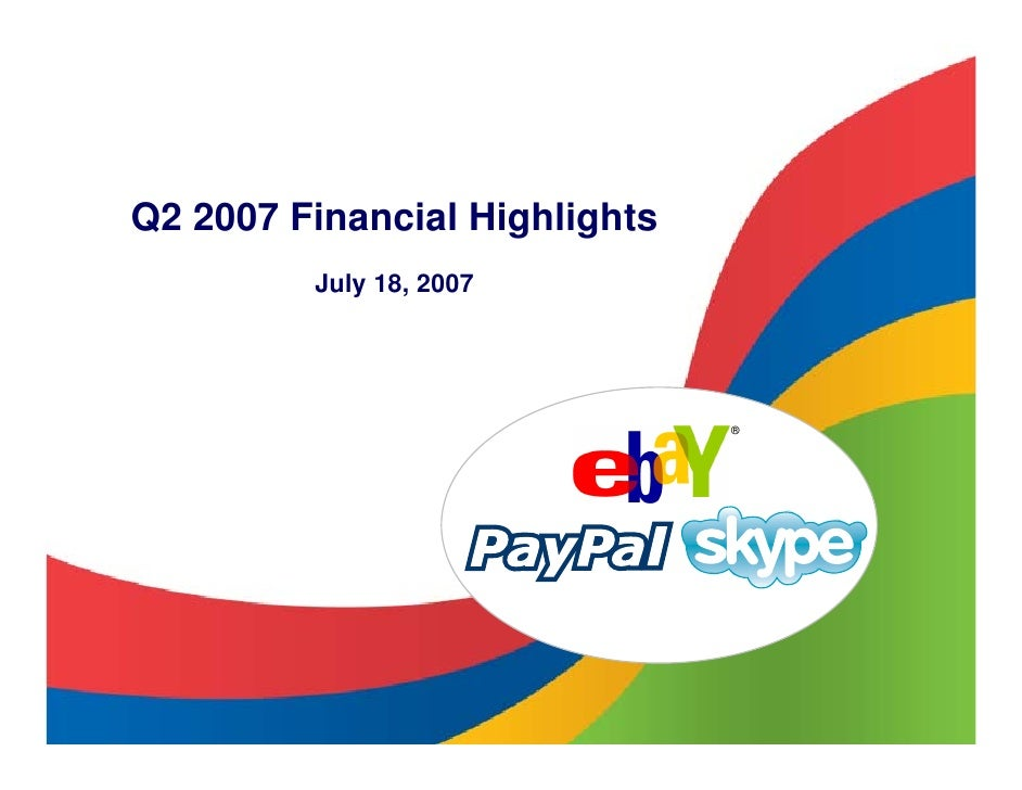 Q2 2007 Financial Highlights          July 18, 2007                                    ®