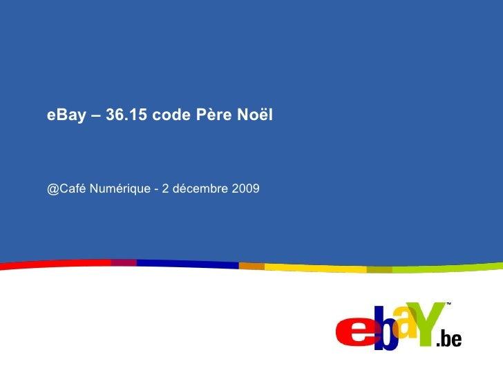 eBay – 36.15 code Père Noël @Café Numérique - 2 décembre 2009