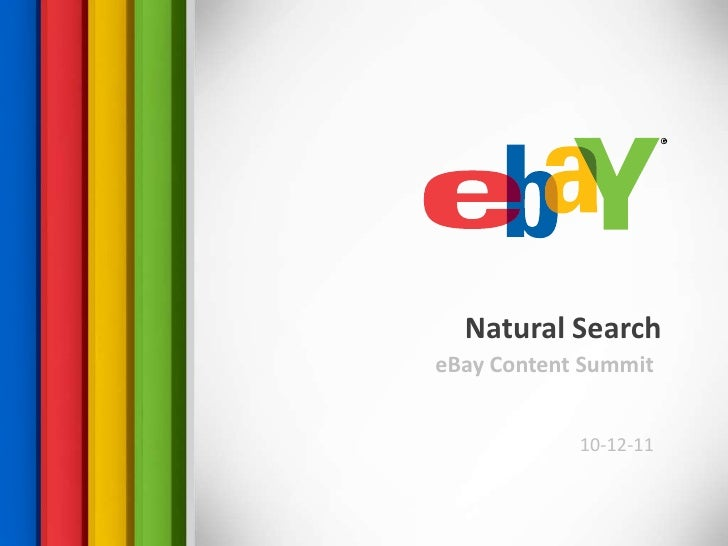 Natural Search<br />eBay Content Summit<br />10-12-11<br />