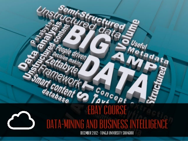 Ebay CourseData-mining and business intelligence          December 2012 - Tongji University Shanghai