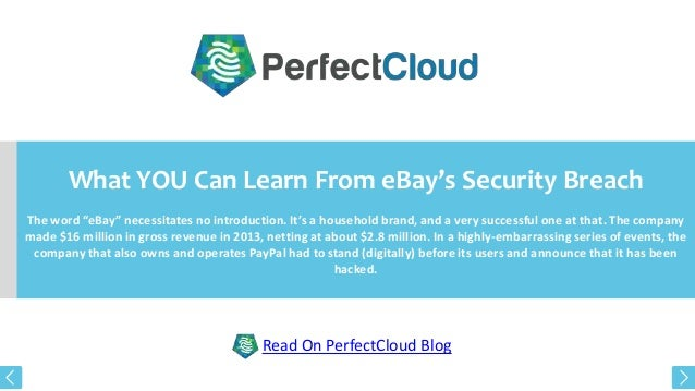 "What YOU Can Learn From eBay's Security Breach The word ""eBay"" necessitates no introduction. It's a household brand, and a..."