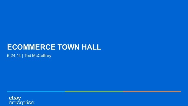 ECOMMERCE TOWN HALL 6.24.14 | Ted McCaffrey