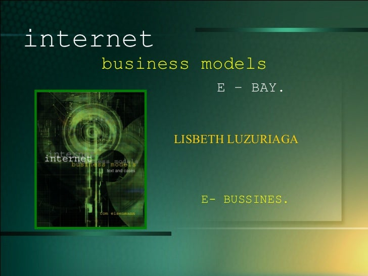 1-1 LISBETH LUZURIAGA internet   business models  E – BAY. E- BUSSINES.