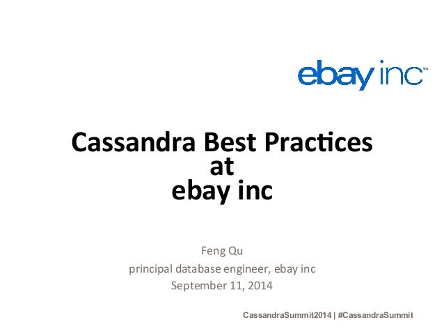 Cassandra  Best  Prac-ces  at  ebay  inc  Feng  Qu  principal  database  engineer,  ebay  inc  September  11,  2014  Cassa...