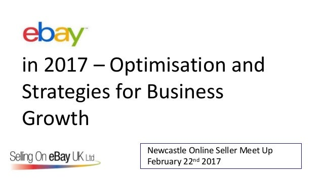 Ebay In 2017 Optimisation And Strategies For Business Growth Selling