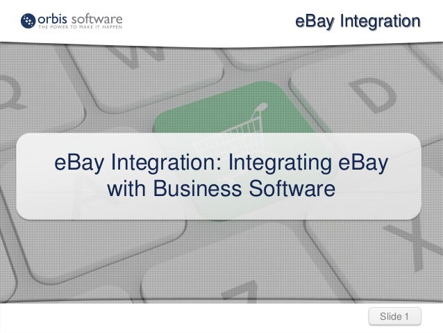 Slide 1Slide 1 eBay Integration eBay Integration: Integrating eBay with Business Software