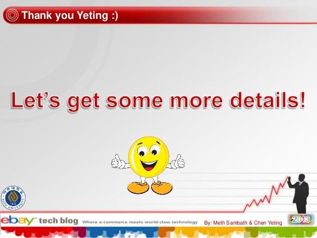 Thank you Yeting :)  By: Meth Sambath & Chen Yeting