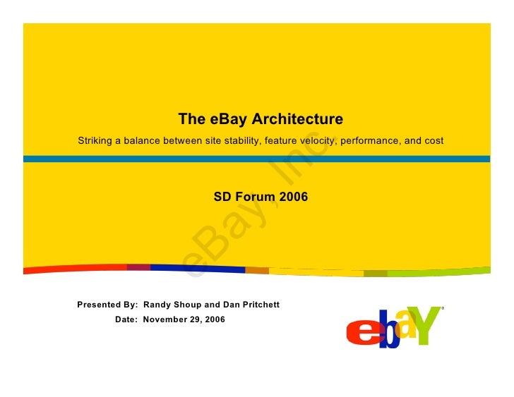 The eBay Architecture Striking a balance between site stability, feature velocity, performance, and cost                  ...