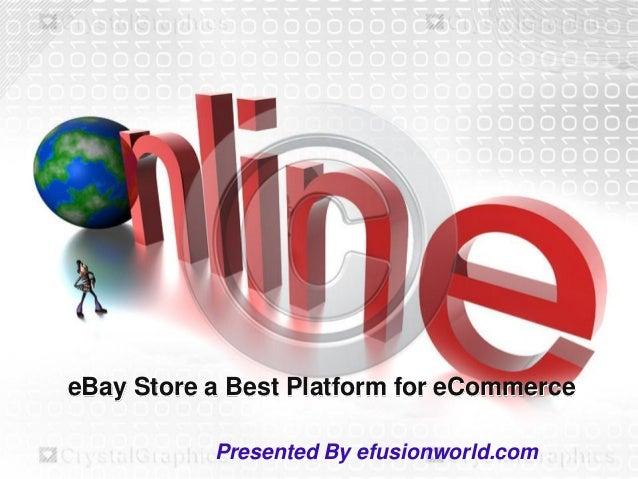 eBay Store a Best Platform for eCommerce Presented By efusionworld.com