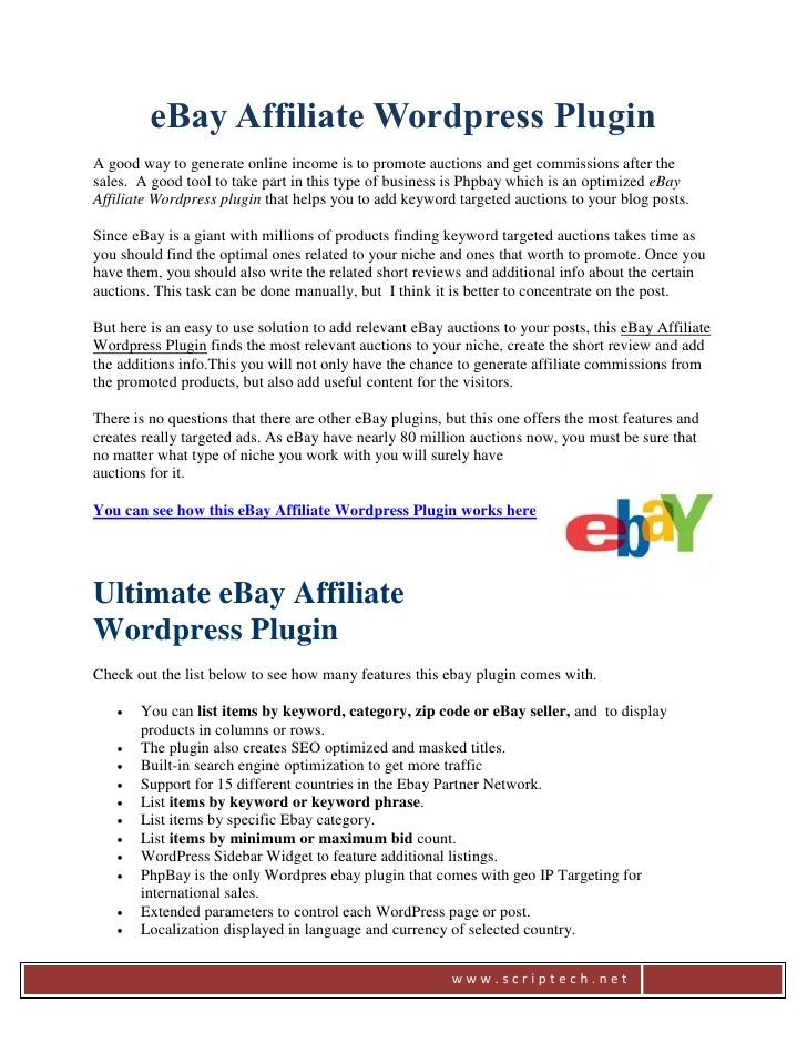 eBay Affiliate Wordpress PluginA good way to generate online income is to promote auctions and get commissions after thesa...