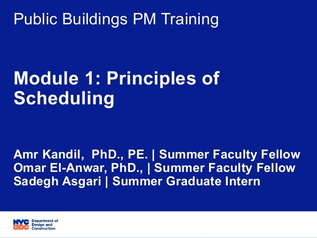 06/05/15 Slide 1 Project Title: PB Schedule Training Project ID: NA Public Buildings PM Training Module 1: Principles of S...