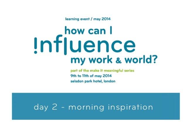 day 2 - morning inspiration