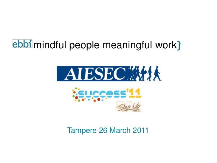 mindful people meaningful work       Tampere 26 March 2011