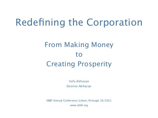 Redefining the Corporation     From Making Money             to     Creating Prosperity                      Vafa Akhavan  ...