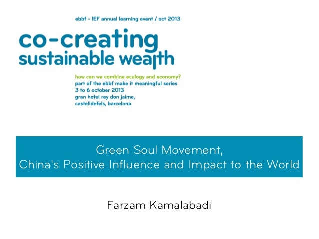 Green Soul Movement, China's Positive Influence and Impact to the World Farzam Kamalabadi