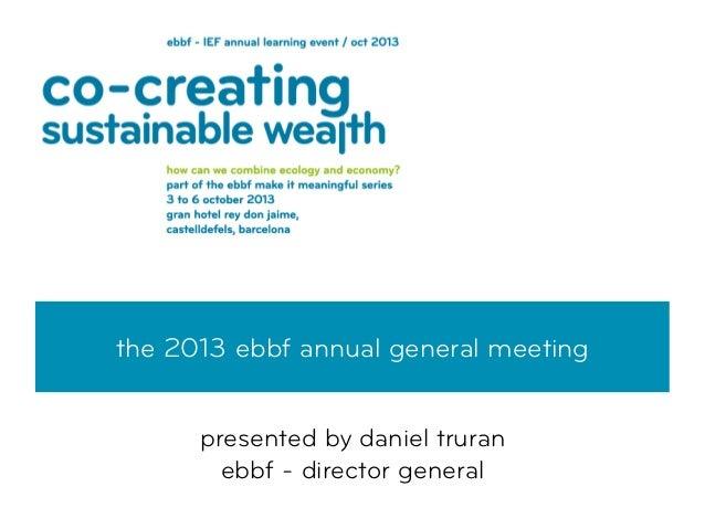 the 2013 ebbf annual general meeting presented by daniel truran ebbf - director general