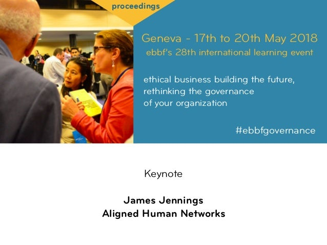 Geneva - 17th to 20th May 2018 ebbf's 28th international learning event ethical business building the future, rethinking t...