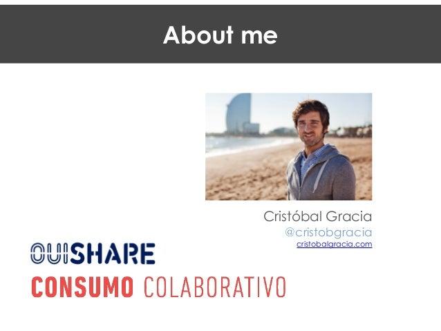 About me Cristóbal Gracia @cristobgracia cristobalgracia.com