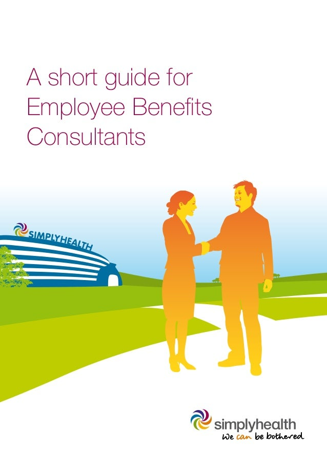 A short guide forEmployee BenefitsConsultants