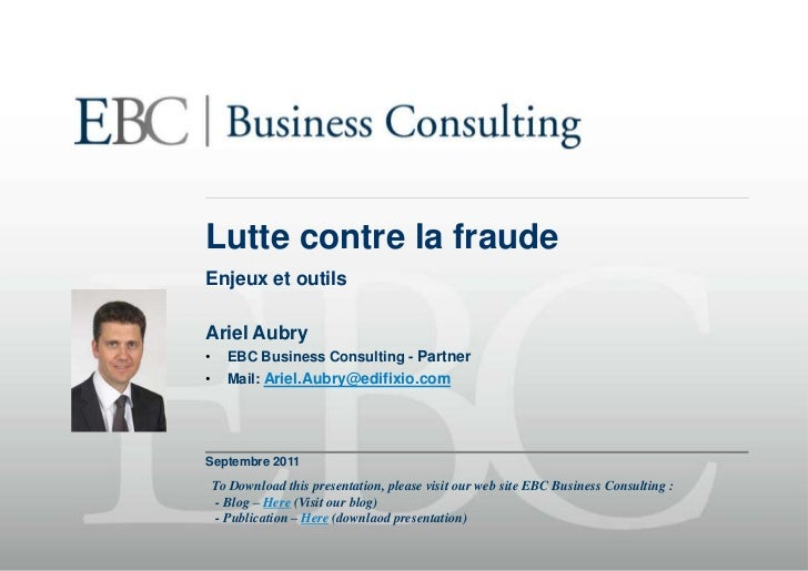 Lutte contre la fraude<br />Enjeux et outils<br />Ariel Aubry<br /><ul><li>EBC Business Consulting - Partner