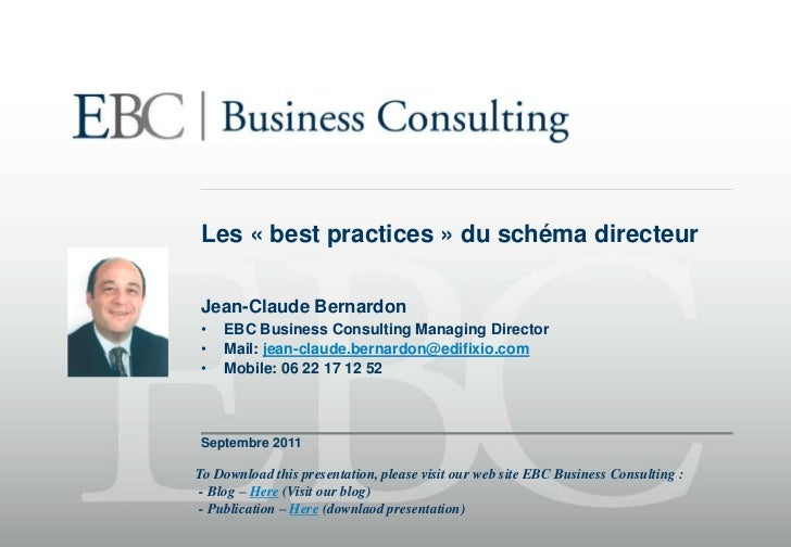 Les «best practices» du schéma directeur <br />Jean-Claude Bernardon<br /><ul><li>EBC Business Consulting ManagingDirector