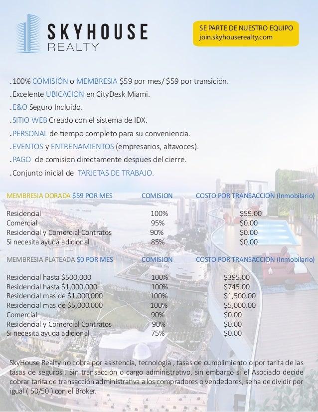 MEMBRESIA DORADA $59 POR MES COMISION COSTO POR TRANSACCION (Inmobilario) Residencial 100% $59.00 Comercial 95% $0.00 Resi...