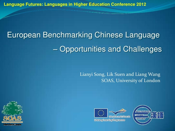 Language Futures: Languages in Higher Education Conference 2012 European Benchmarking Chinese Language                    ...