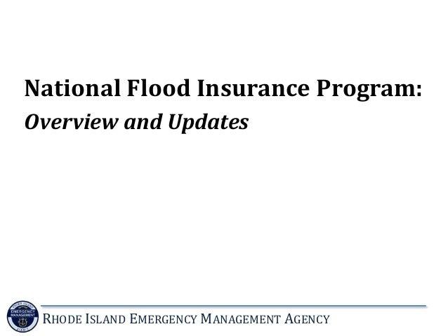 RHODE ISLAND EMERGENCY MANAGEMENT AGENCY National Flood Insurance Program: Overview and Updates